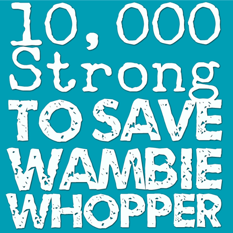 10,000 strong to save Wambie Whopper